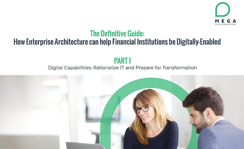 How Enterprise Architecture can help Financial Institutions be Digitally-Enabled - Part 1