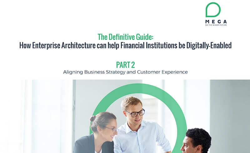 How Enterprise Architecture can help Financial Institutions be Digitally-Enabled - Part 2