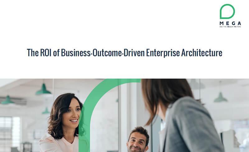 The ROI of Business-Outcome-Driven Enterprise Architecture