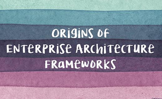 Origins of Enterprise Architecture Frameworks